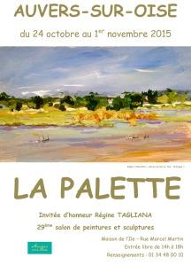 29ème salon de La Palette à Auvers sur oise du 24 octobre 2015 au 1er novembre 2015 Maison de l'Ile rue Maecel Martin