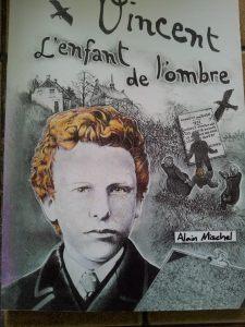 """""""Vincent l'enfant de l'ombre"""" Alain Mischel livre racontant l'enfance de Van Gogh"""